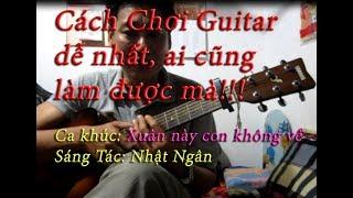 Hướng Dẫn Chơi Đàn Guitar a-ma-tơ-ca-khúc-xuân này con không về -phần-1