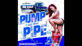 Mr.Killa - Pump Up The Pipe