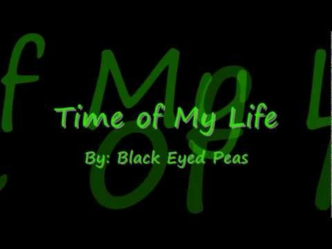 Time of My Life  Black Eyed Peas Lyrics