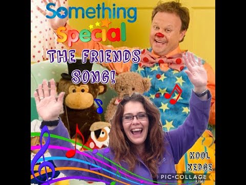 Something Special - THE FRIENDS SONG! Mr Tumble!!