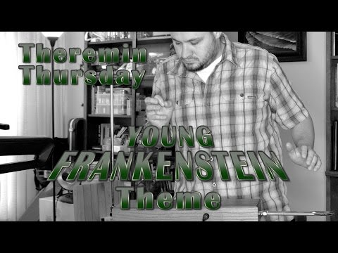 Young Frankenstein Theme - Theremin Thursday