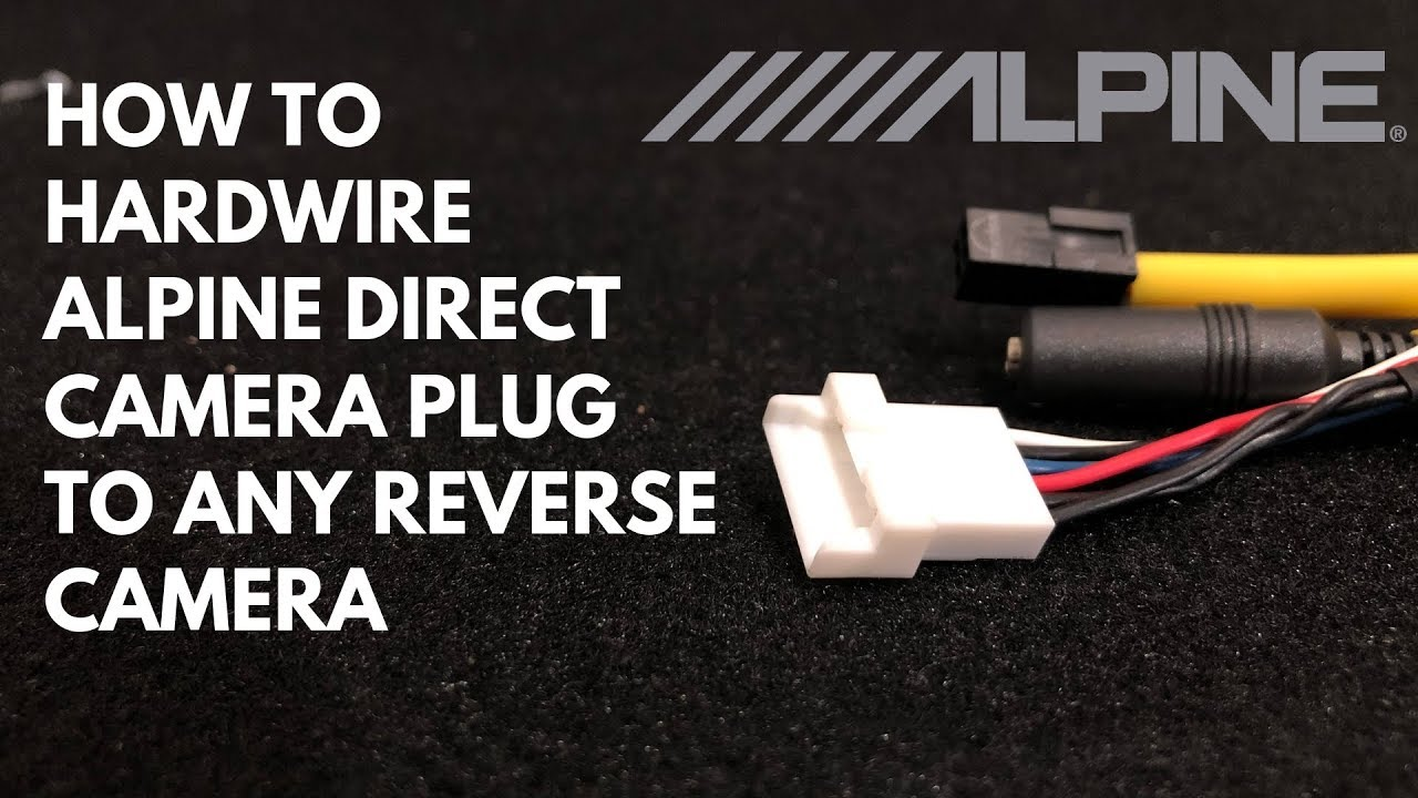 hight resolution of how to hard wire alpine direct camera plug youtube camera plug wiring