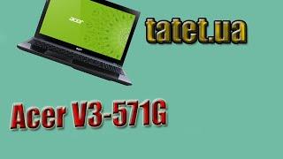 видео Обзор ноутбука Acer ASPIRE V3-571G-53218G75Mass