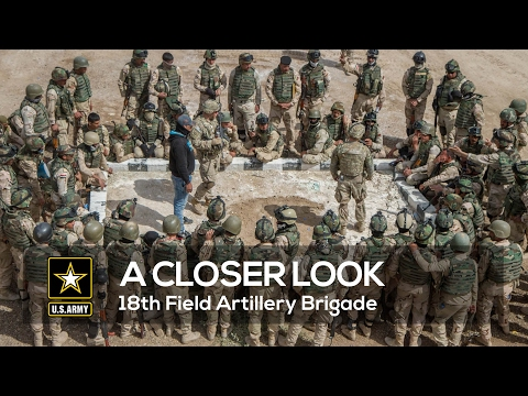 A Closer Look  18th Field Artillery Brigade