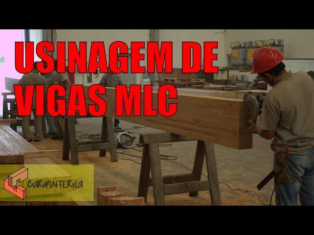 Usinagem (Pré-fabricação) de MLC (Madeira Laminada Colada)