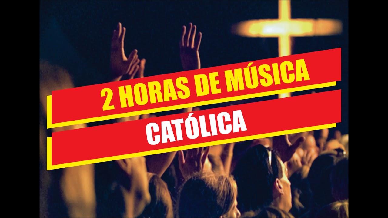 2 Horas De Música Católica Youtube