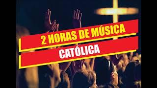 2 HORAS DE MÚSICA CATÓLICA