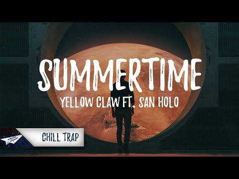 Yellow Claw - Summertime (Lyrics / Lyric Video) ft. San Holo