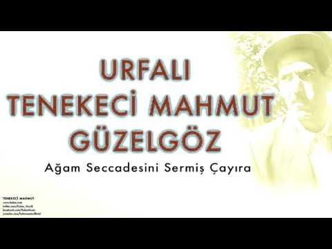 Urfalı Tenekeci Mahmut Güzelgöz - Ağam Seccadesini ...  [ Tenekeci Mahmut © 2007 Kalan Müzik ]