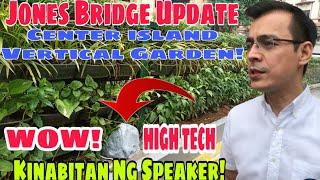 Jones Bridge Update:WOW!High Tech,Center Island Vertical Garden,Naka Speaker Pa!|Manila Update