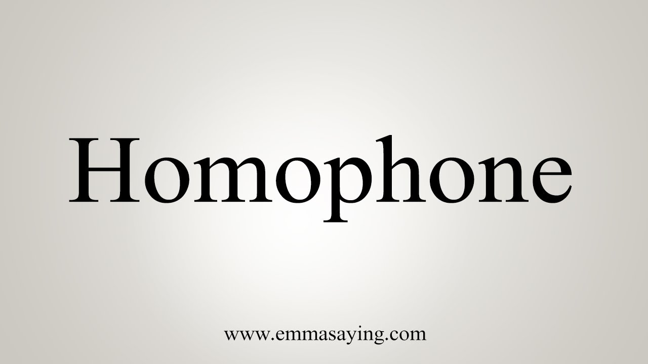 How To Say Homophone