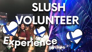 VOLUNTEER LIFE AT SLUSH  2019 HELSINKI 🇫🇮