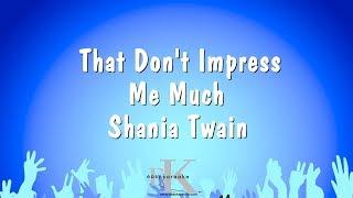 That Don't Impress Me Much - Shania Twain (Karaoke Version)