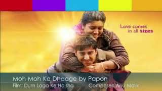 Moh Moh Ke Dhaage Song with Lyrics - Papon - Dum Laga Ke Haisha