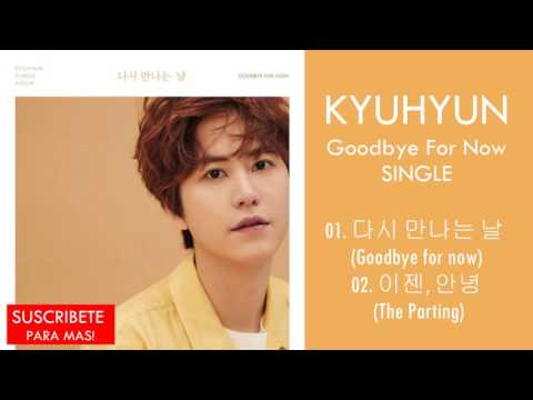 [Single] KYUHYUN – Goodbye For Now (MP3+DOWNLOAD)
