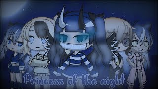 Princess of the night||GLMM