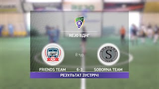 Обзор матча Friends Team Soborna Team Турнир по мини футболу в Киеве