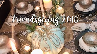 FRIENDSGIVING 2018- COOKING, TABLESCAPE & VLOG {GABRIELLAGLAMOUR}