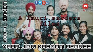 Yaar Jigri Kasooti Degree Cover Video   Arjun singh   Happy Harman   Rajan   Riya   Bains writer