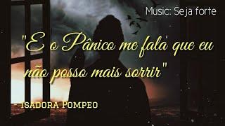 Isadora Pompeo - Seja Forte | LETRA