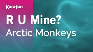 Repeat youtube video Karaoke R U Mine? - Arctic Monkeys *