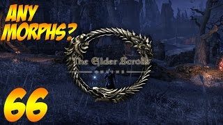 """""""Any Morphs?"""" - Part 66 - The Elder Scrolls Online: Tamriel Unlimited (PC Gameplay)"""