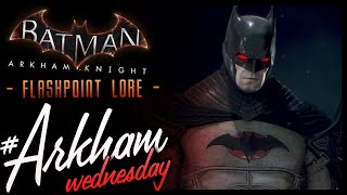 Batman Arkham Knight: DLC Flashpoint Skin & Lore! The Knight of Vengeance
