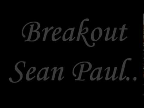 SEAN PAUL - BREAKOUT [LYRICS]