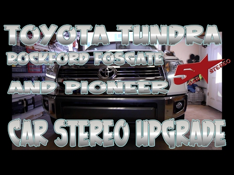 Toyota Tundra Rockford Fosgate and Pioneer car audio  upgrade