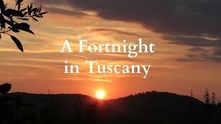 A Fortnight In Tuscany
