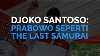 Download Video Djoko Santoso: Prabowo Seperti The Last Samurai MP3 3GP MP4