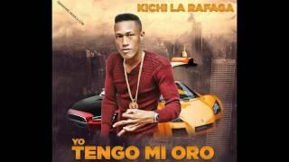 Kichi La Rafaga - Yo Tengo Mi Oro (2016)