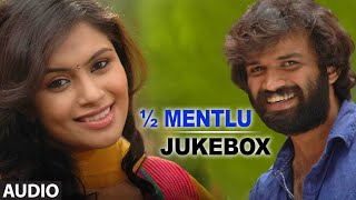 ½ Mentlu (Half Mentlu) Jukebox || Full Audio Song || Sandeep, Sonu Gowda