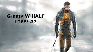 Błądzimy Po Labolatorium Half Life #2