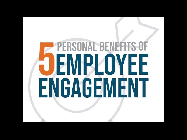 5 Personal Benefits of Employee Engagement