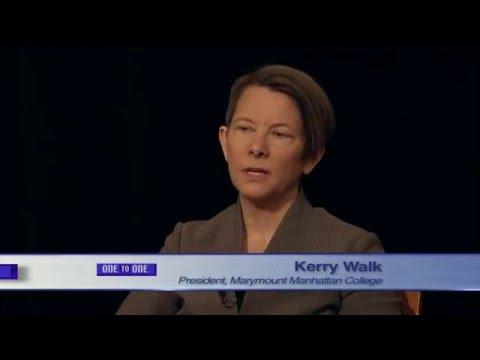 Dr Kerry Walk - President Marymount Manhattan College  One to One