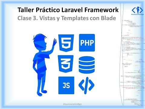 Clase 3 Taller Práctico Laravel Framework. Vistas y Templates con Blade