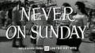"""NEVER ON SUNDAY"" TRAILER"