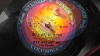 RAY BRYANT & HIS COMBO - JUST A LITTLE BIT OF TWIST