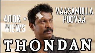 Vaasamulla Poovaa (Song Video) - Thondan | Justin Prabhakaran | Samuthirakani