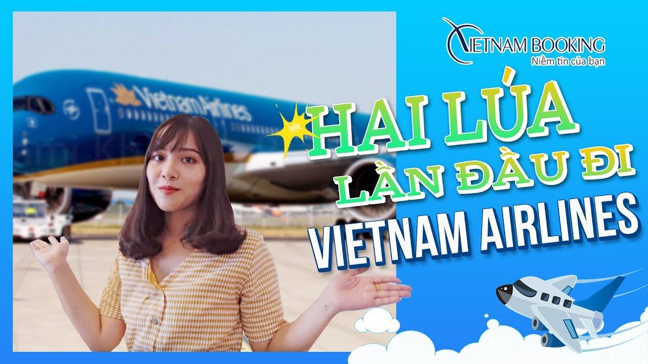 Hai lúa lần đầu đi hãng hàng không 4 sao Vienam Airlines | Vietnam Booking