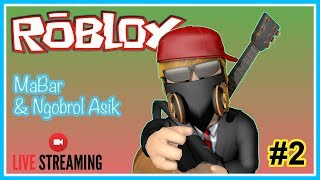 Live Streaming 🔴 #2-MaBar & Chat-ROBLOX UK