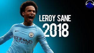 Leroy San 2017-18  InSan - Skills Assists  Goals  HD