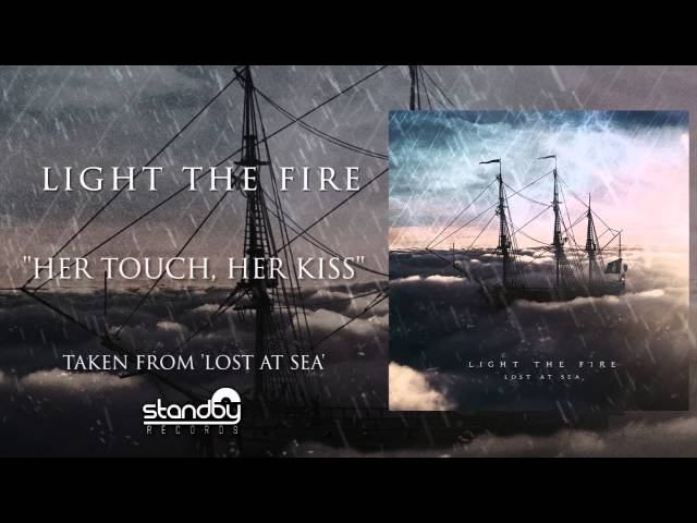 Light The Fire - Her Touch, Her Kiss [AUDIO]