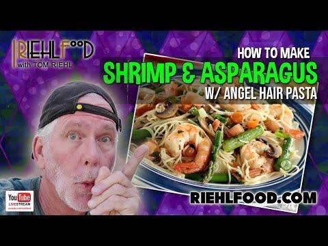 Shrimp & Asparagus w/ Angel Hair Pasta RiehlFood.com