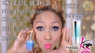 Estee Lauder New Dimension Shape + Fill Expert Serum | Test or Invest