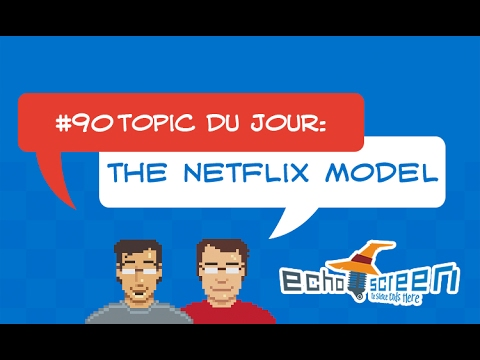 The Netflix Model (Echo Screen Live #90)