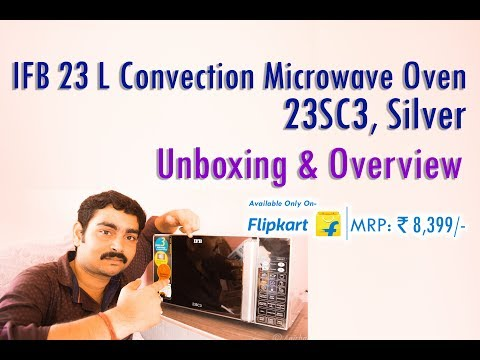 IFB 23 L Convection Microwave Oven- Unboxing and Overview | 23SC3
