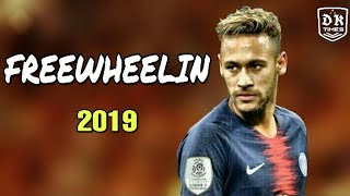 Neymar. Jr • FREEWHEELIN • Jack Wins feat Catliyn Scarlet (Axtone) • sublime skills and goals 2019