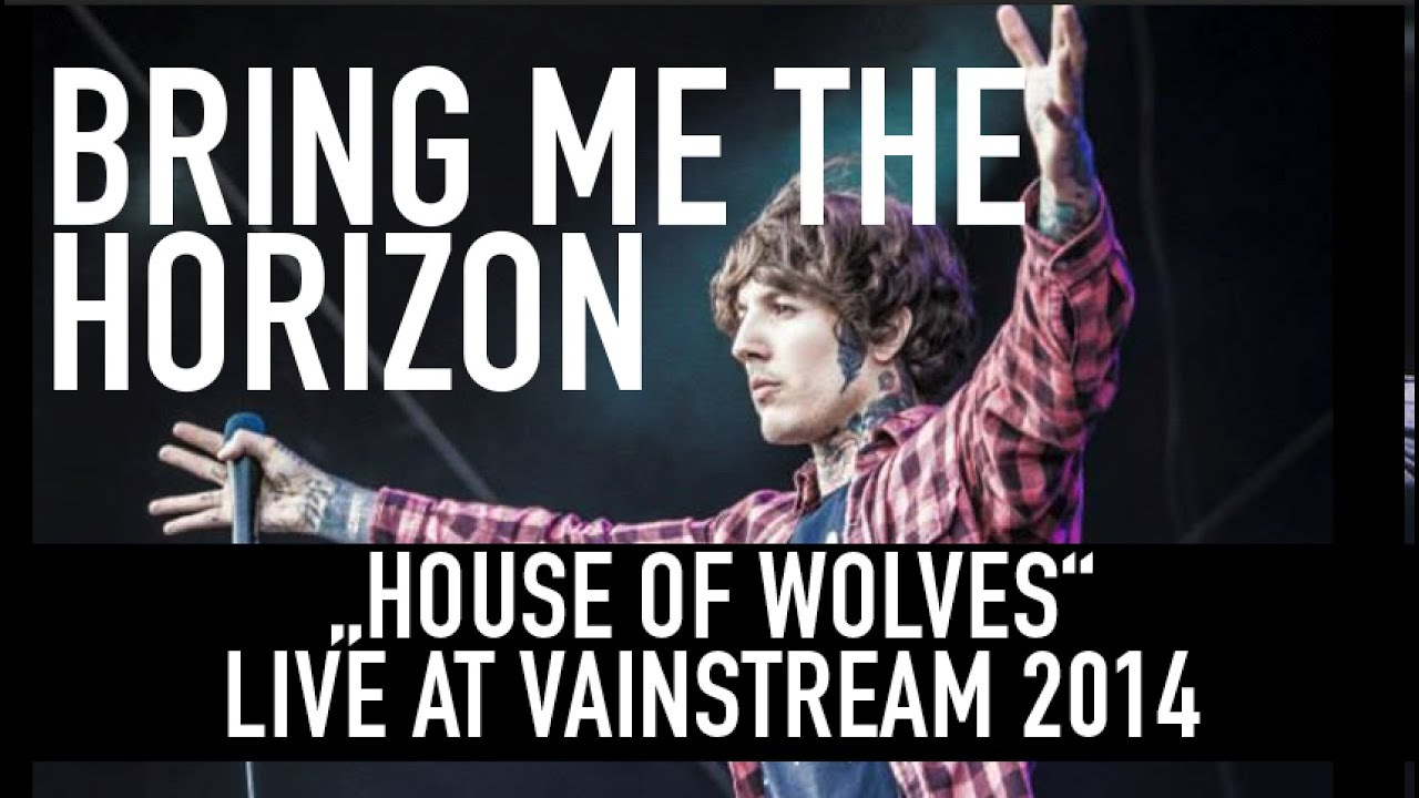 bring me the horizon house of wolves bring me the horizon ...